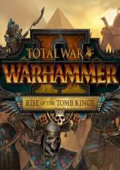 Total War: WARHAMMER II Rise of the Tomb Kings