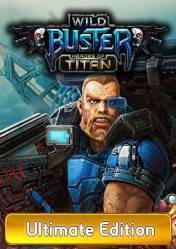 Wild Buster: Heroes of Titan Ultimate Edition